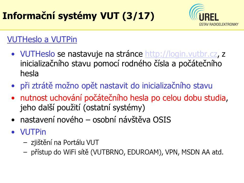 VUTHeslo a VUTPin VUTHeslo se nastavuje na stránce http://login.vutbr.cz, z inicializačního stavu pomocí rodného čísla a počátečního heslahttp://login.vutbr.cz při ztrátě možno opět nastavit do inicializačního stavu nutnost uchování počátečního hesla po celou dobu studia, jeho další použití (ostatní systémy) nastavení nového – osobní návštěva OSIS VUTPin –zjištění na Portálu VUT –přístup do WiFi sítě (VUTBRNO, EDUROAM), VPN, MSDN AA atd.
