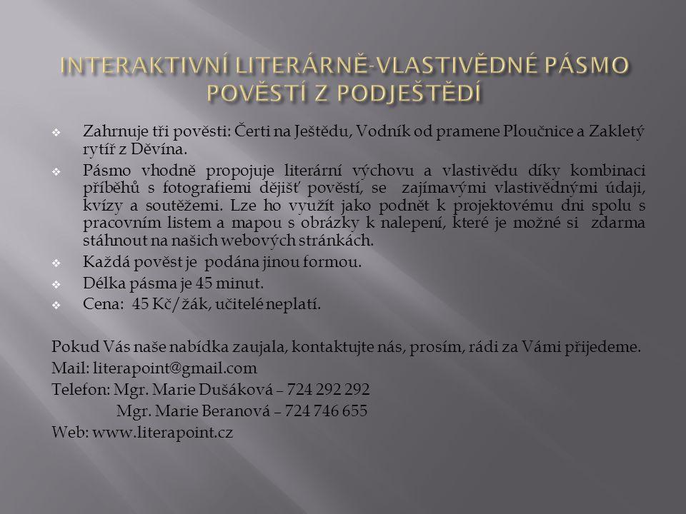  Zahrnuje tři pověsti: Čerti na Ještědu, Vodník od pramene Ploučnice a Zakletý rytíř z Děvína.