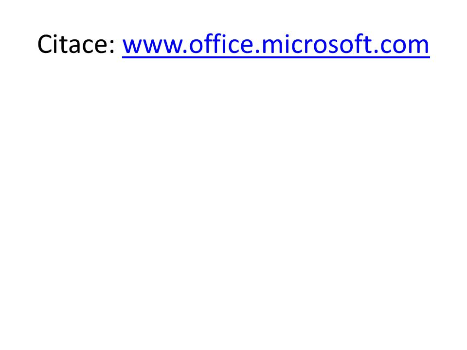 Citace: www.office.microsoft.comwww.office.microsoft.com