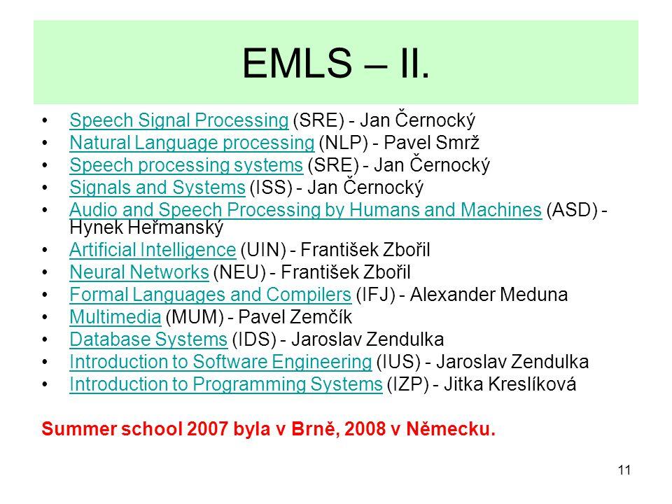 11 EMLS – II. Speech Signal Processing (SRE) - Jan ČernockýSpeech Signal Processing Natural Language processing (NLP) - Pavel SmržNatural Language pro
