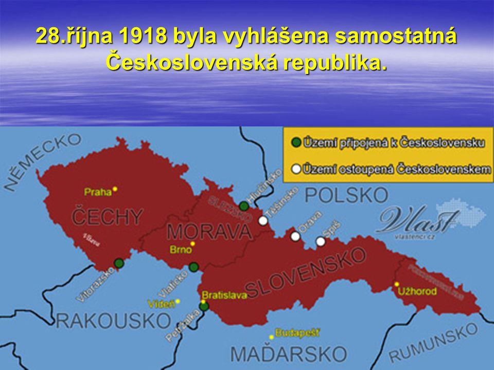 28.října 1918 byla vyhlášena samostatná Československá republika.