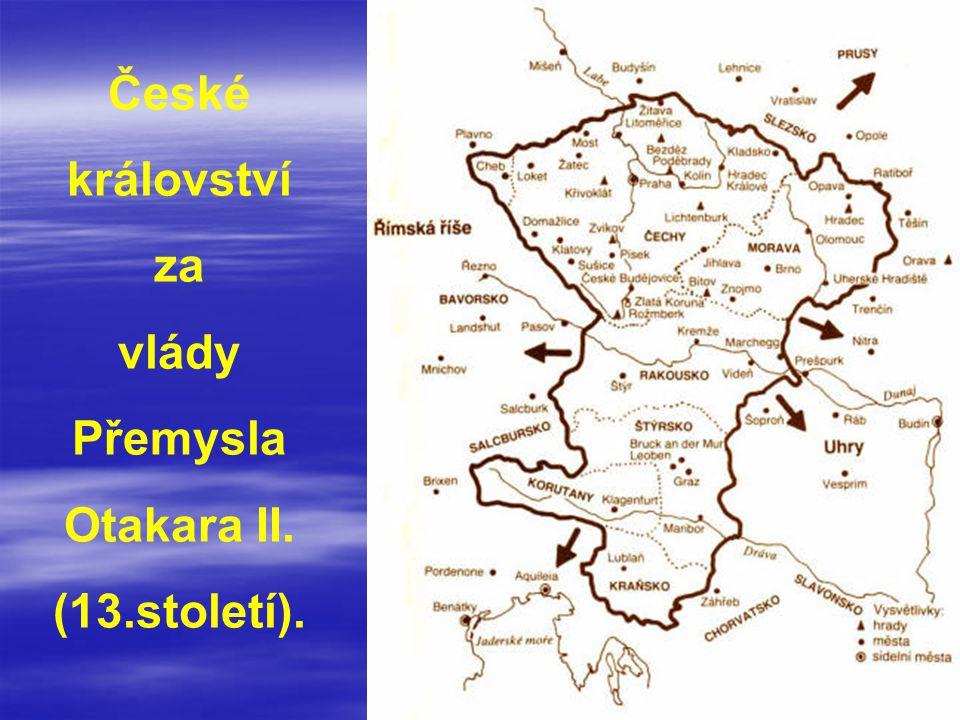 České království za vlády Přemysla Otakara II. (13.století).