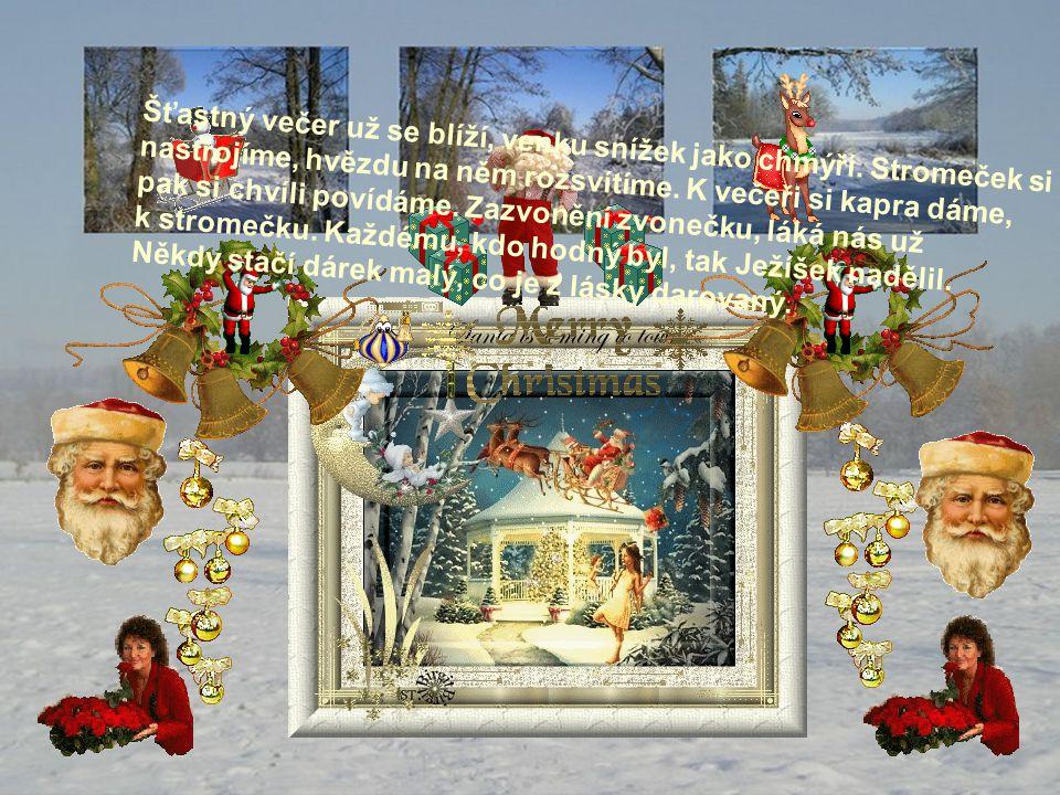 Na Štědrý večer, Ježíšek brečel, že to má z dálky a nestihl dárky, první hvězda zazáří,Štědrý večer přichází.
