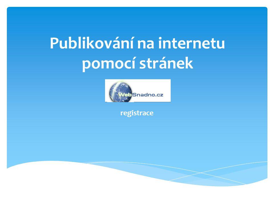 Publikování na internetu pomocí stránek registrace