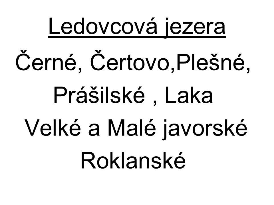 Ledovcová jezera Černé, Čertovo,Plešné, Prášilské, Laka Velké a Malé javorské Roklanské
