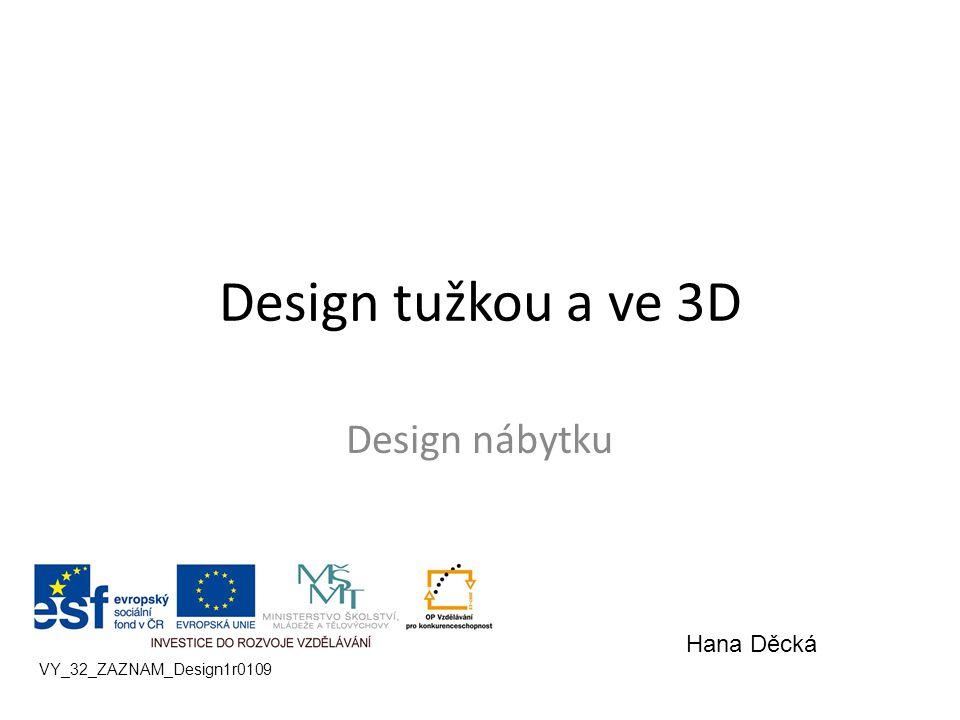 Design tužkou a ve 3D Design nábytku Hana Děcká VY_32_ZAZNAM_Design1r0109