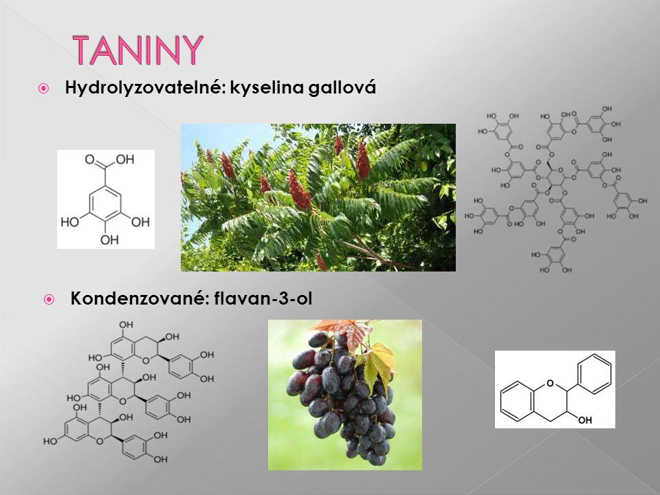  Hydrolyzovatelné: kyselina gallová  Kondenzované: flavan-3-ol