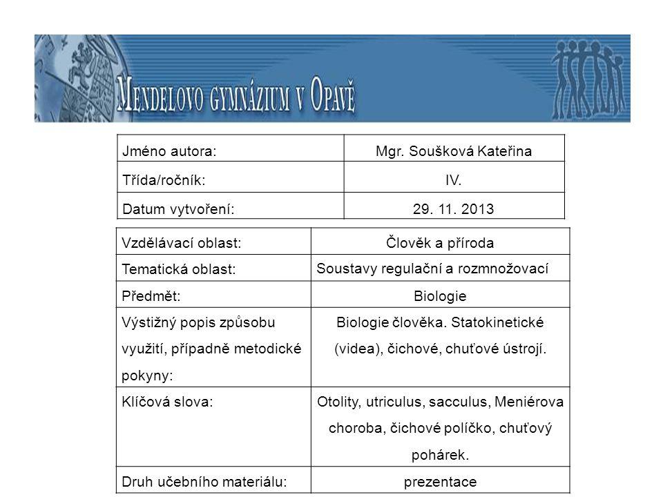 téma: Smyslová soustava IV. Ústrojí statokinetické, čichové, chuťové.