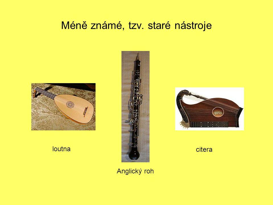 Méně známé, tzv. staré nástroje loutna Anglický roh citera