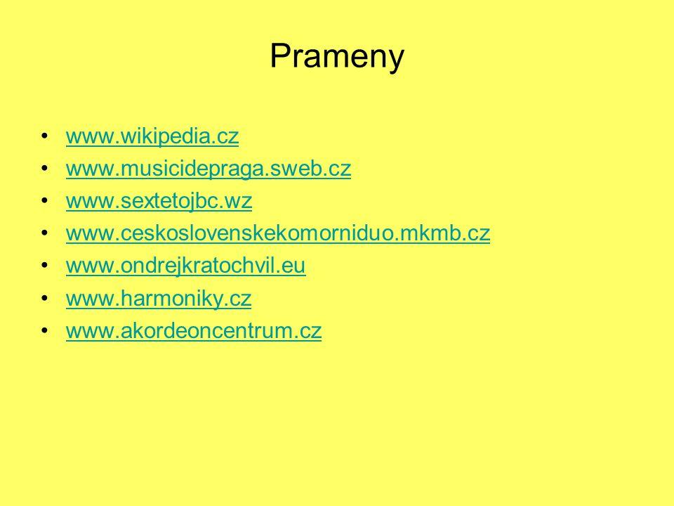 Prameny www.wikipedia.cz www.musicidepraga.sweb.cz www.sextetojbc.wz www.ceskoslovenskekomorniduo.mkmb.cz www.ondrejkratochvil.eu www.harmoniky.cz www