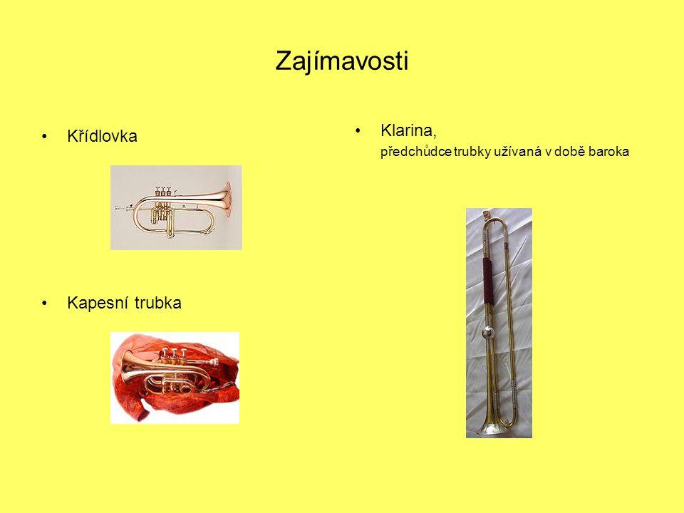 Zajímavosti Křídlovka Kapesní trubka Klarina, předchůdce trubky užívaná v době baroka