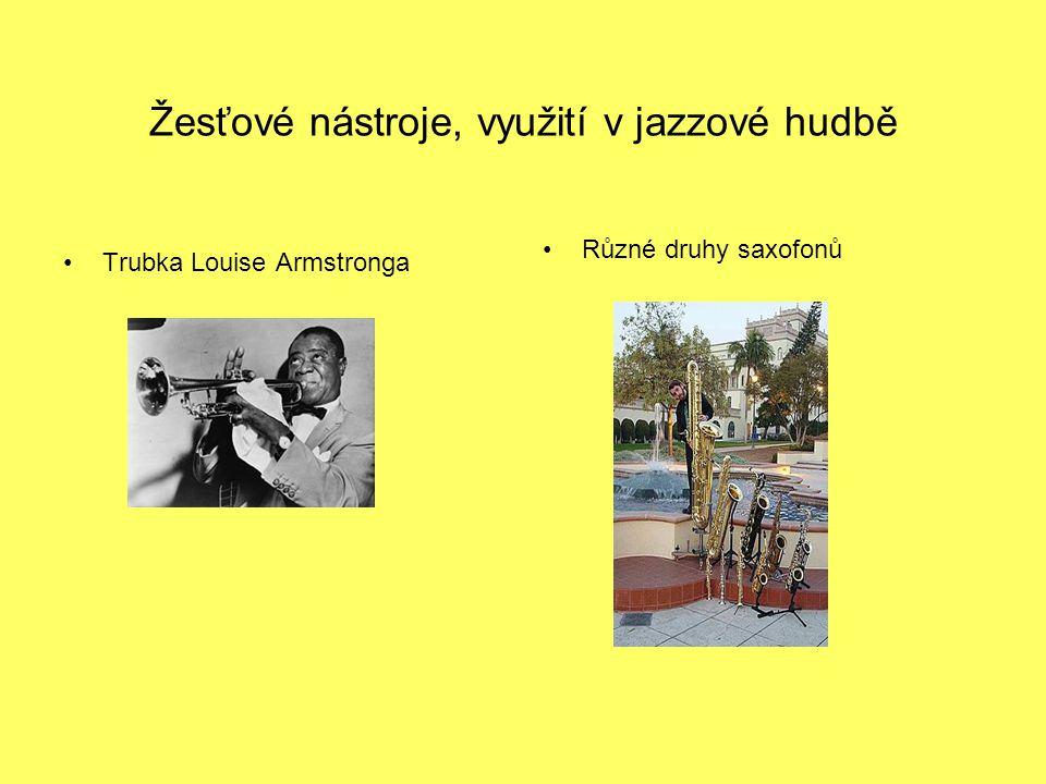 Žesťové nástroje, využití v jazzové hudbě Trubka Louise Armstronga Různé druhy saxofonů