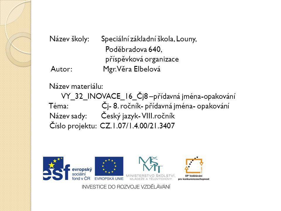 Název školy: Speciální základní škola, Louny, Poděbradova 640, příspěvková organizace Autor: Mgr.