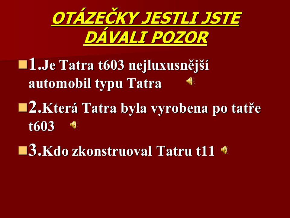 TATRA T700 Tatra t 700 je poslední vyrobený osobní automobil značky Tatra; byl vyroben roku 1995.