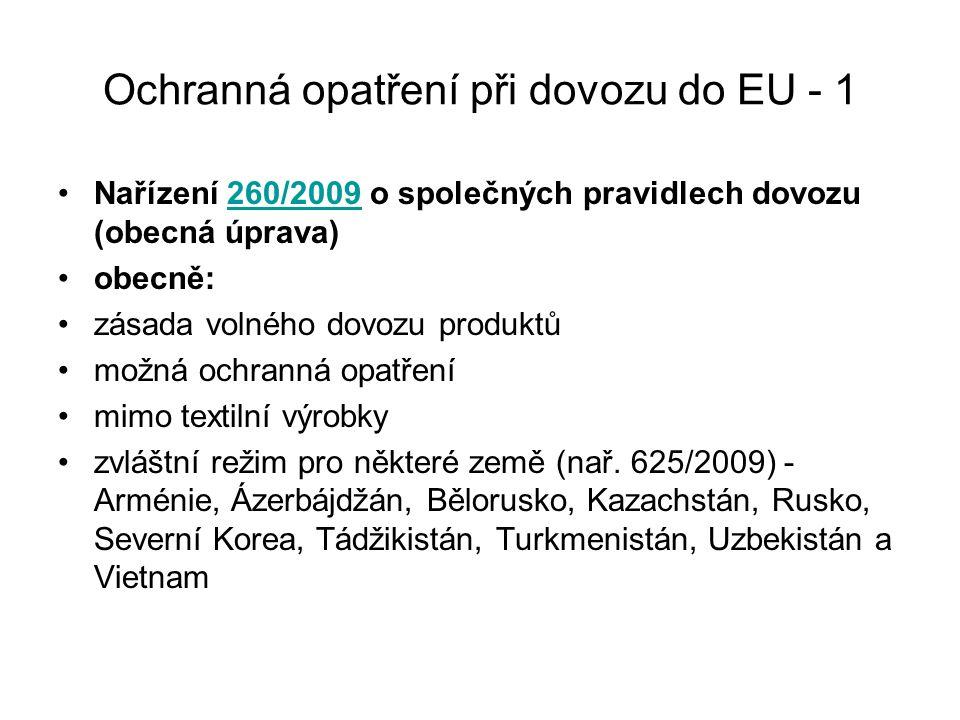 Ochranná opatření při dovozu do EU - 1 Nařízení 260/2009 o společných pravidlech dovozu (obecná úprava)260/2009 obecně: zásada volného dovozu produktů možná ochranná opatření mimo textilní výrobky zvláštní režim pro některé země (nař.
