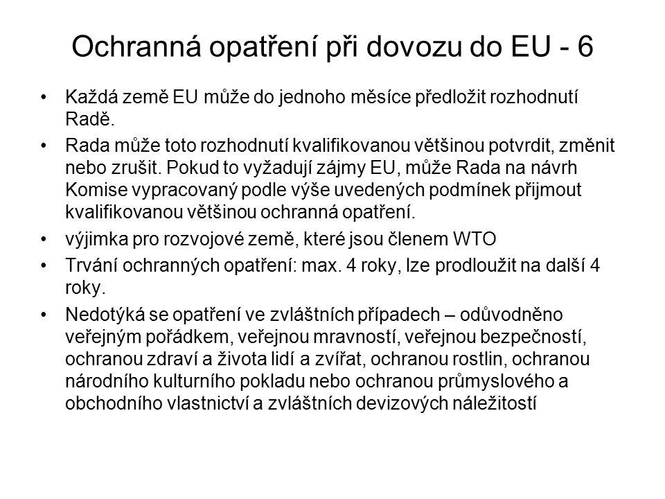 Ochranná opatření při dovozu do EU - 6 Každá země EU může do jednoho měsíce předložit rozhodnutí Radě.