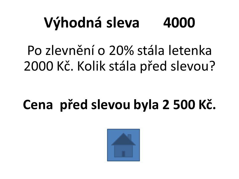 Výhodná sleva 4000 Po zlevnění o 20% stála letenka 2000 Kč.