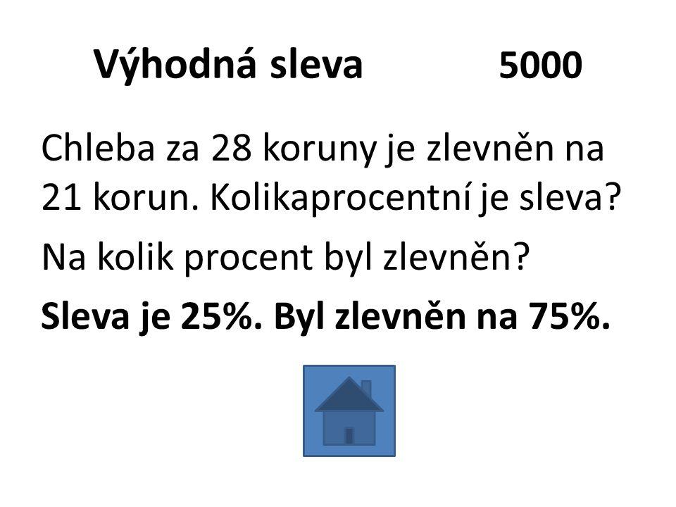 Výhodná sleva 5000 Chleba za 28 koruny je zlevněn na 21 korun.