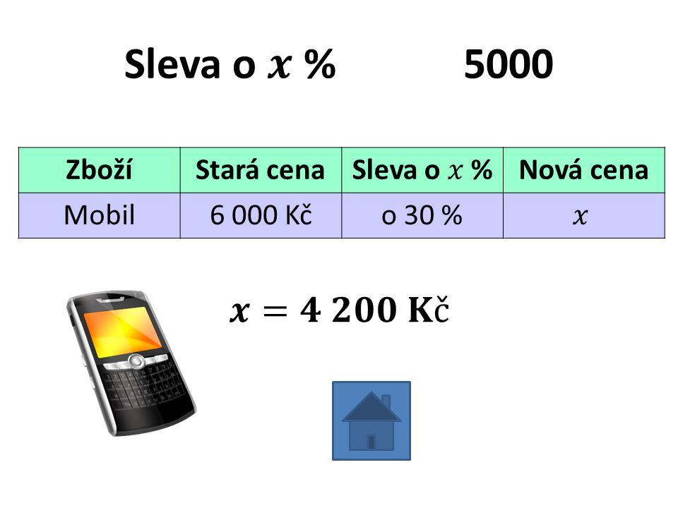 ZbožíStará cenaNová cena Mobil6 000 Kčo 30 %