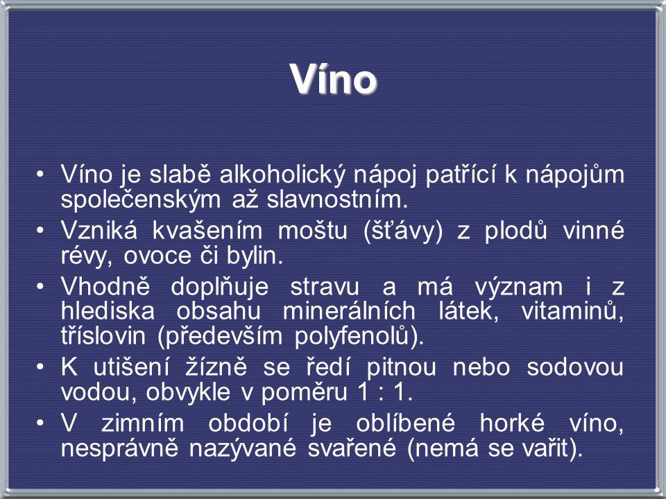 Víno Víno je slabě alkoholický nápoj patřící k nápojům společenským až slavnostním. Vzniká kvašením moštu (šťávy) z plodů vinné révy, ovoce či bylin.