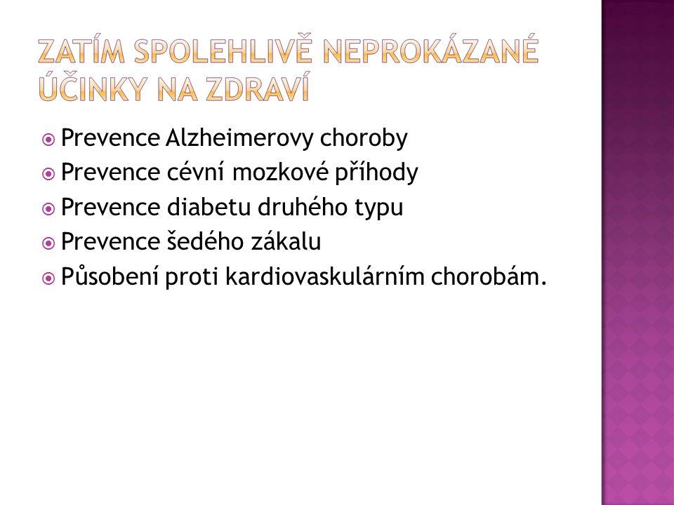  Prevence Alzheimerovy choroby  Prevence cévní mozkové příhody  Prevence diabetu druhého typu  Prevence šedého zákalu  Působení proti kardiovasku