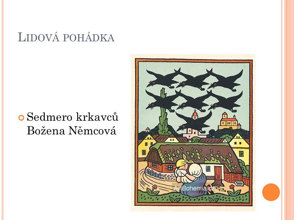 L IDOVÁ POHÁDKA Sedmero krkavců Božena Němcová