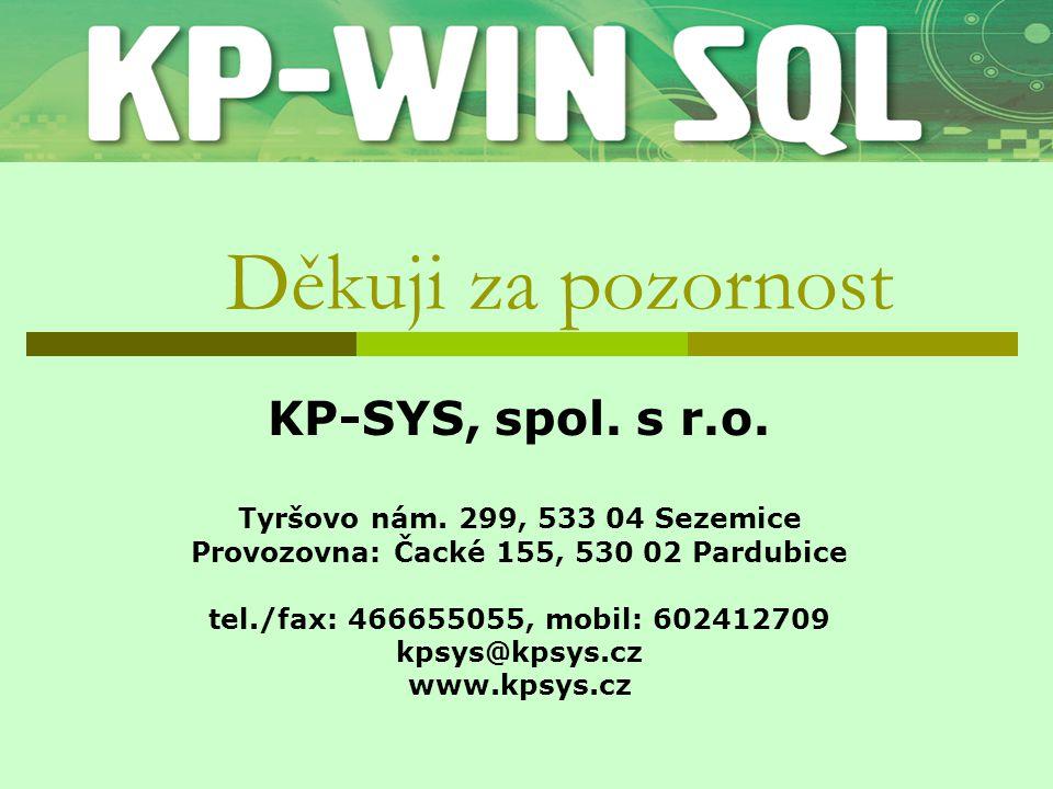 Děkuji za pozornost KP-SYS, spol.s r.o. Tyršovo nám.
