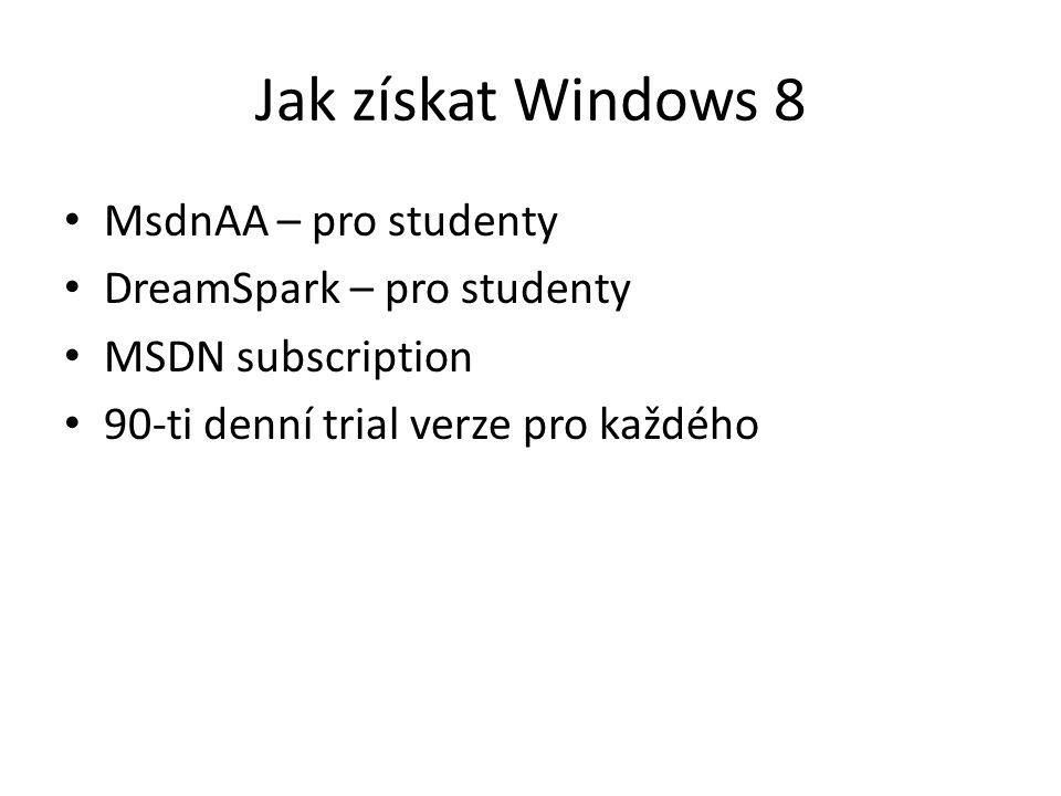 Jak získat Windows 8 MsdnAA – pro studenty DreamSpark – pro studenty MSDN subscription 90-ti denní trial verze pro každého
