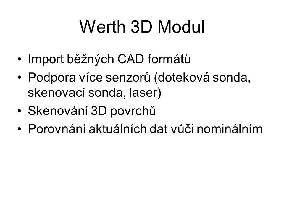 Import běžných CAD formátů Podpora více senzorů (doteková sonda, skenovací sonda, laser) Skenování 3D povrchů Porovnání aktuálních dat vůči nominálním