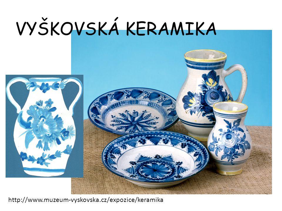 http://www.muzeum-vyskovska.cz/expozice/keramika VYŠKOVSKÁ KERAMIKA