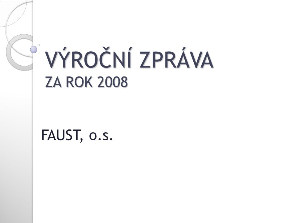VÝROČNÍ ZPRÁVA ZA ROK 2008 FAUST, o.s.