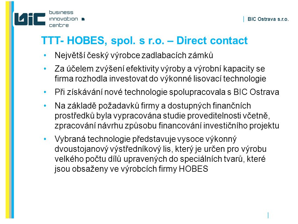 BIC Ostrava s.r.o. TTT- HOBES, spol. s r.o.