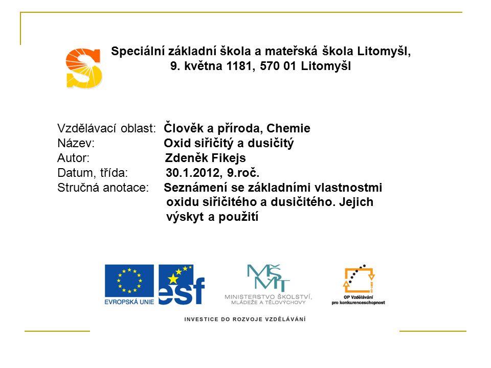 Vzdělávací oblast: Člověk a příroda, Chemie Název: Oxid siřičitý a dusičitý Autor: Zdeněk Fikejs Datum, třída: 30.1.2012, 9.roč.