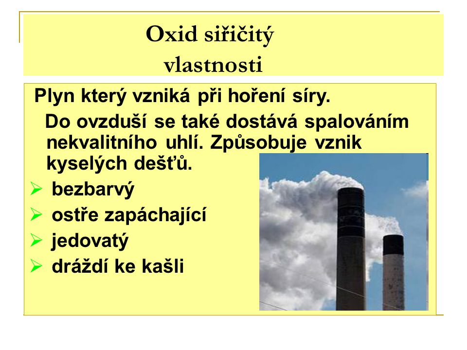 Oxid siřičitý vlastnosti kyslík Plyn který vzniká při hoření síry.