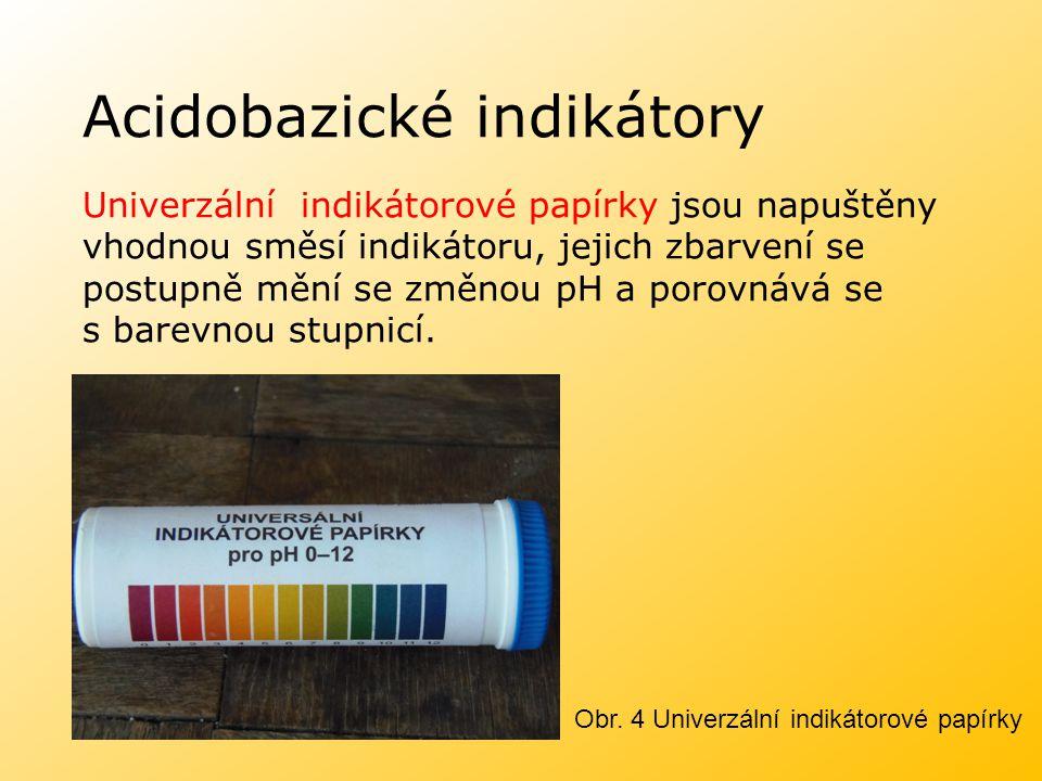 Acidobazické indikátory Univerzální indikátorové papírky jsou napuštěny vhodnou směsí indikátoru, jejich zbarvení se postupně mění se změnou pH a poro