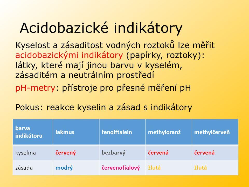 Roztoky indikátorů Obr. 3 Roztoky indikátorů fenolftalein methylčerveň methyloranž