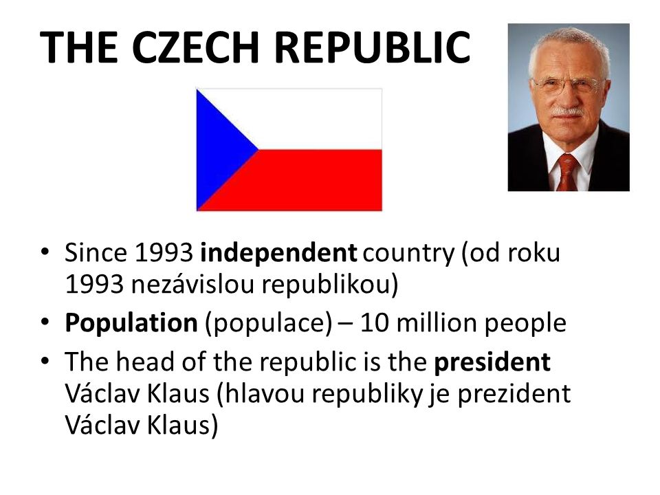 Three parts to the Czech Republic: Bohemia in the west (Čechy na západě) Moravia in the south-east (Morava na jiho- východě) Silesia in the north-east (Slezko na severo- východě)