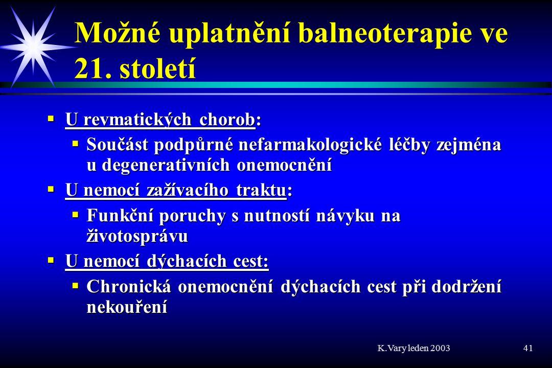 K.Vary leden 2003 41 Možné uplatnění balneoterapie ve 21.