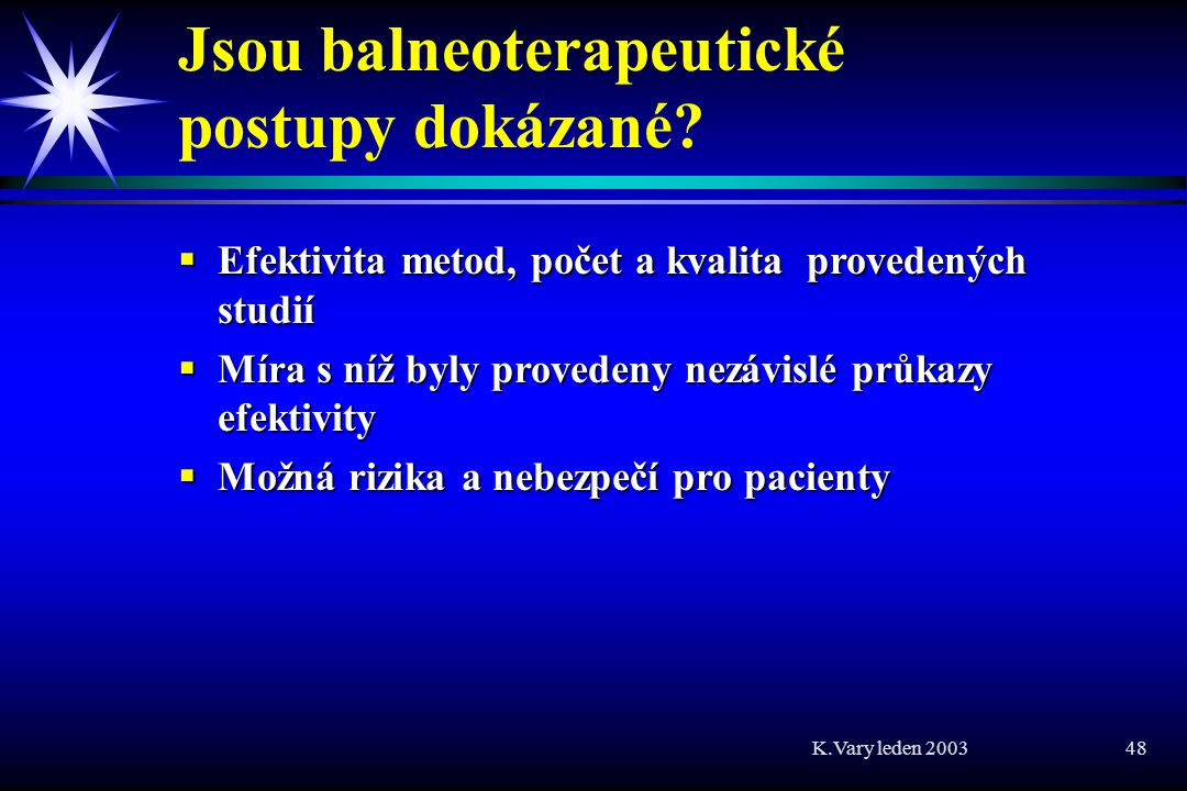 K.Vary leden 2003 48 Jsou balneoterapeutické postupy dokázané.