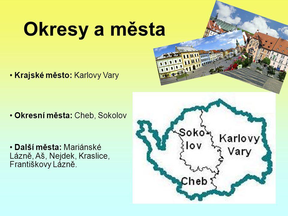 Okresy a města Krajské město: Karlovy Vary Okresní města: Cheb, Sokolov Další města: Mariánské Lázně, Aš, Nejdek, Kraslice, Františkovy Lázně.