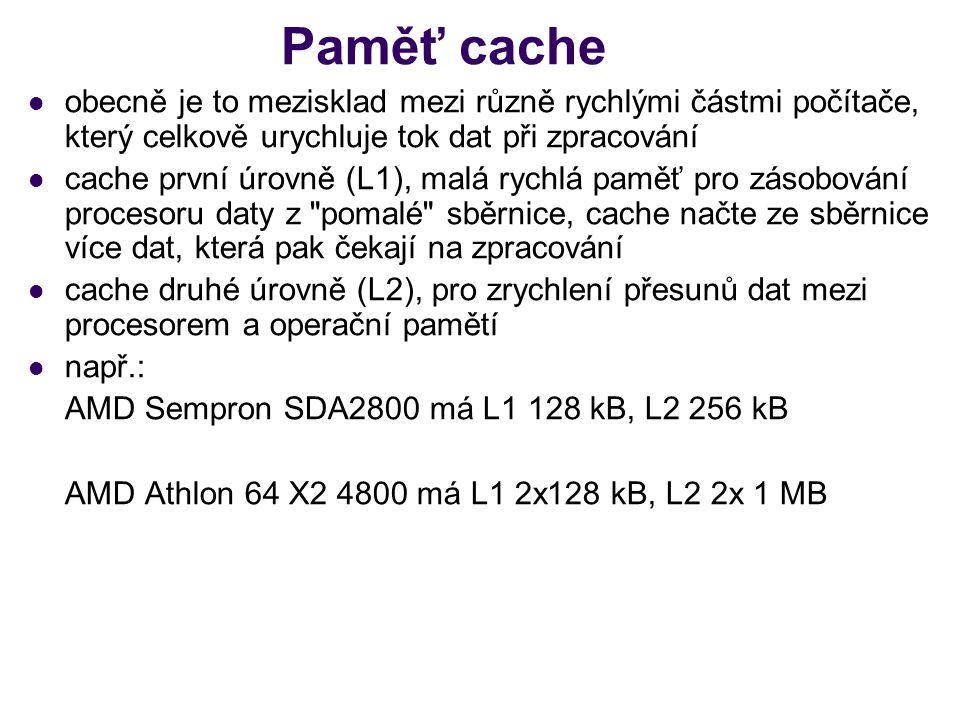 Paměť cache obecně je to mezisklad mezi různě rychlými částmi počítače, který celkově urychluje tok dat při zpracování cache první úrovně (L1), malá r