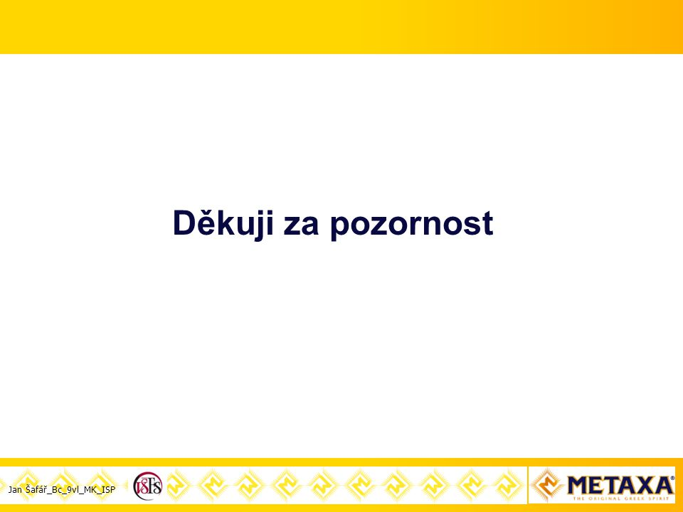 Jan Šafář_Bc_9vl_MK_ISP Děkuji za pozornost