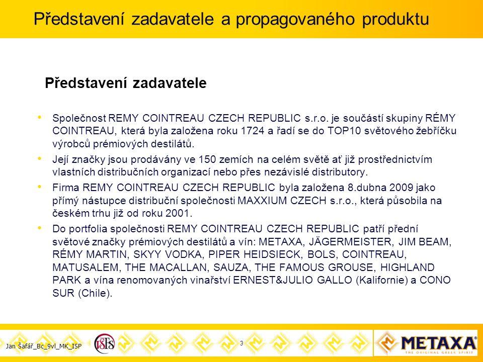 Jan Šafář_Bc_9vl_MK_ISP Představení zadavatele a propagovaného produktu Společnost REMY COINTREAU CZECH REPUBLIC s.r.o.