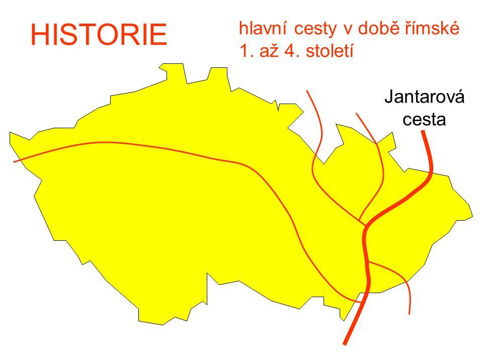 HISTORIE hlavní cesty v době římské 1. až 4. století Jantarová cesta