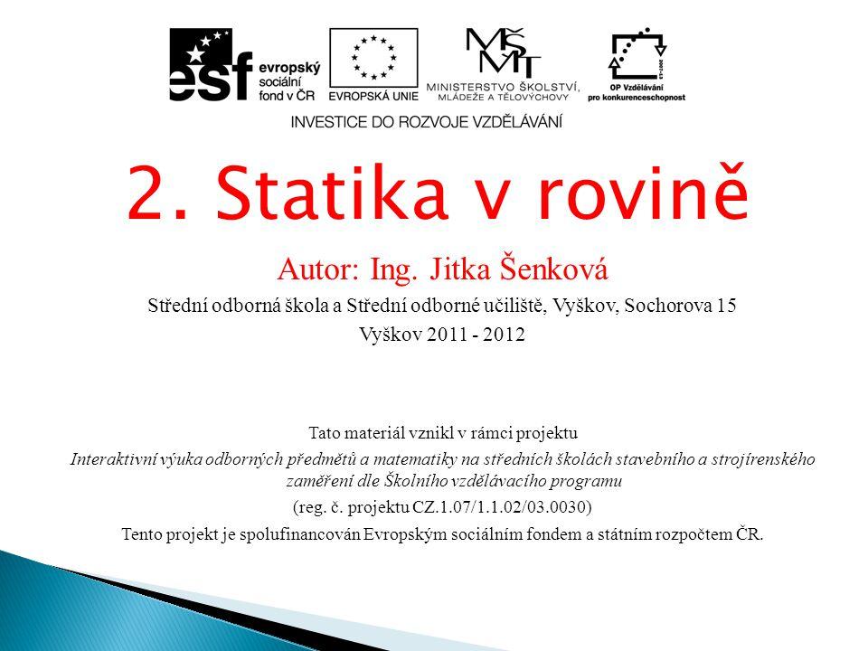 2. Statika v rovině Autor: Ing.