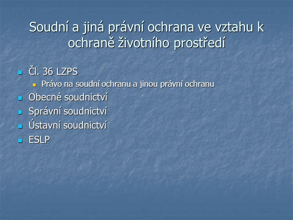Soudní a jiná právní ochrana ve vztahu k ochraně životního prostředí Čl.