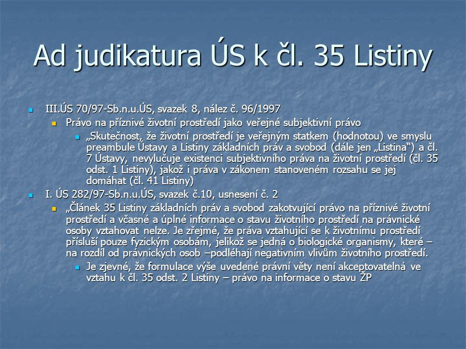 Ad judikatura ÚS k čl.35 Listiny III.ÚS 70/97-Sb.n.u.ÚS, svazek 8, nález č.