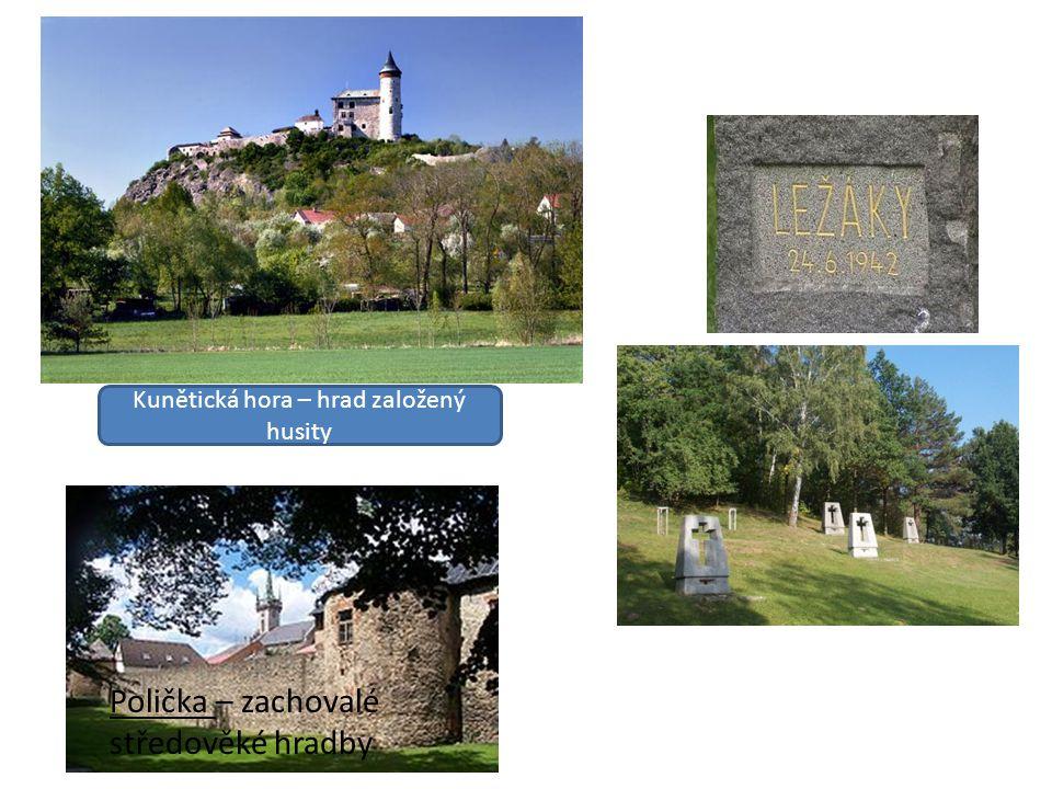 Polička – zachovalé středověké hradby Kunětická hora – hrad založený husity