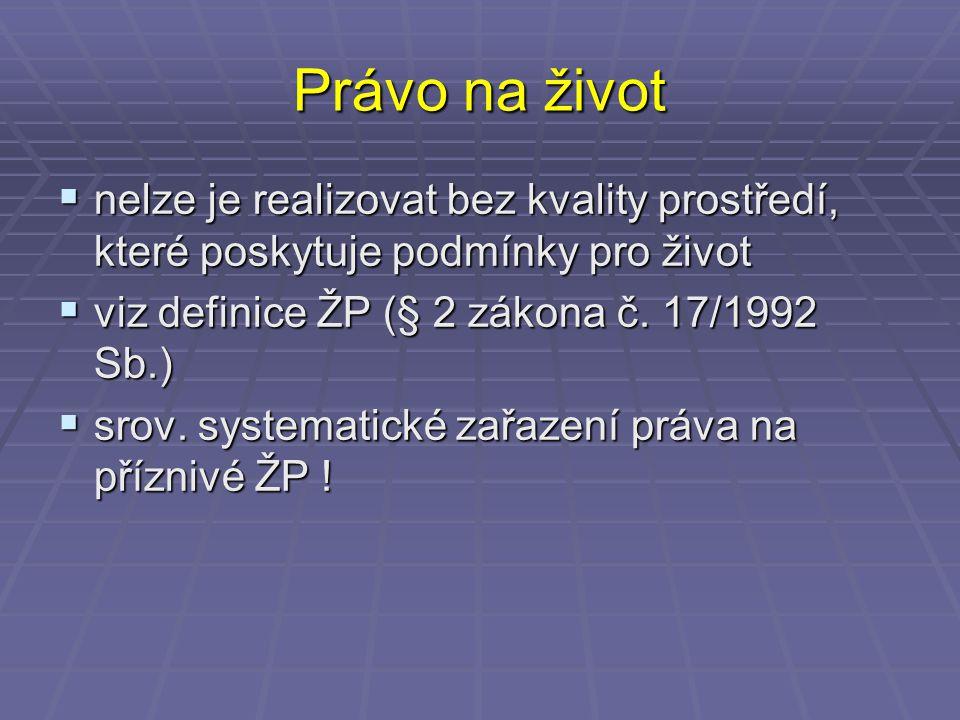 Právo na informace o ŽP  čl.35 odst. 2 LZPS  Pozor na čl.