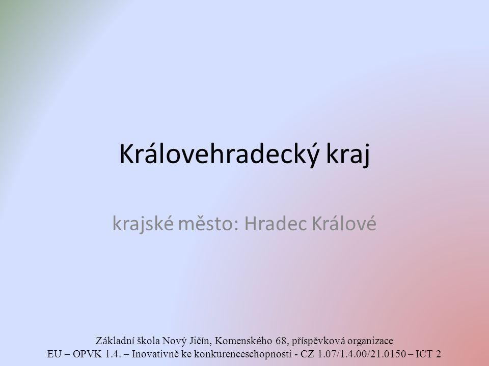 Královehradecký kraj krajské město: Hradec Králové Z á kladn í š kola Nový Jič í n, Komensk é ho 68, př í spěvkov á organizace EU – OPVK 1.4.